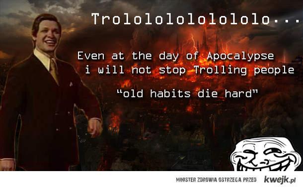 """""""Old habits die hard"""""""