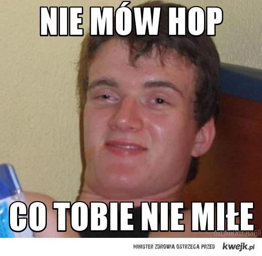 nie mów hop