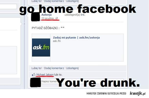 go home u're drunk