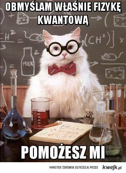 Obmyślam właśnie fizykę kwantową