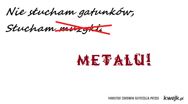 Słucham metalu!