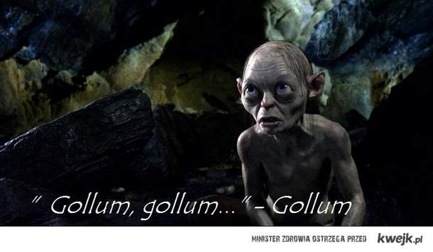 Gollum...