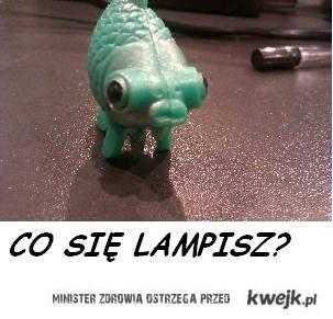 CO SIĘ LAMPISZ?