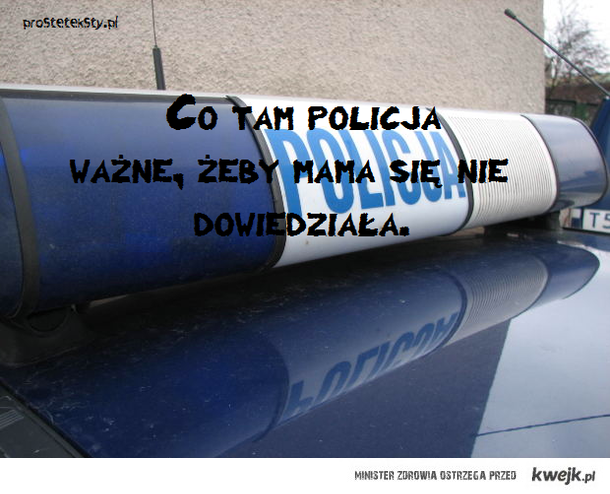 Co tam policja....:)