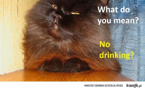 No drinking?
