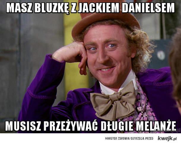 Masz bluzkę z Jackiem Danielsem