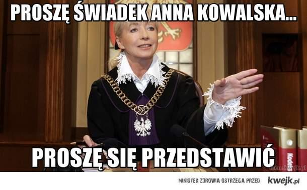 Proszę świadek Anna kowalska...