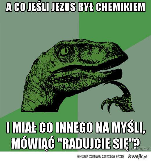 A co jeśli jezus był chemikiem