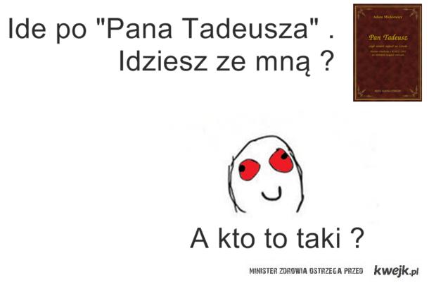 PAN TADEUSZ ;]