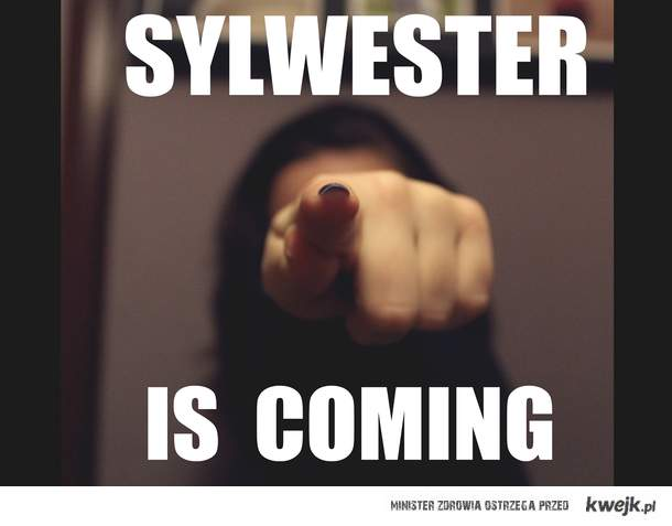 sylwester is coming.
