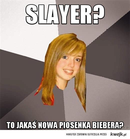 Slayer?
