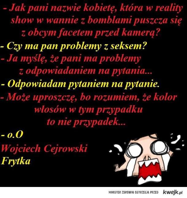 Cejrowski vs. Frytka
