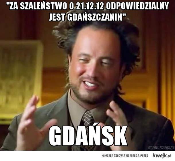 """""""Za szaleństwo o 21.12.12 odpowiedzialny jest gdańszczanin"""""""