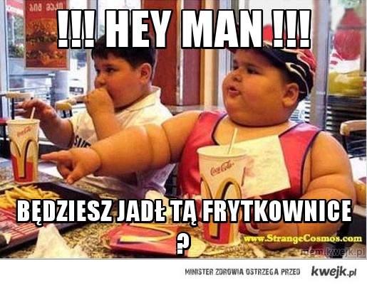 !!! HEY MAN !!!
