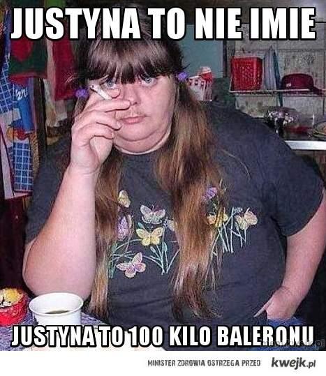 justyna to nie imie