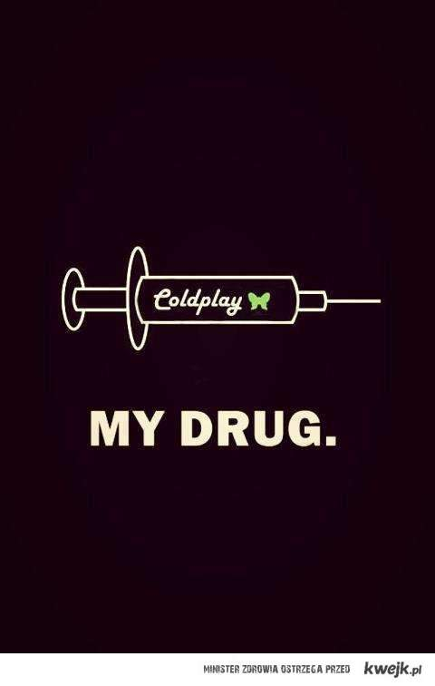 coldplay is my drug