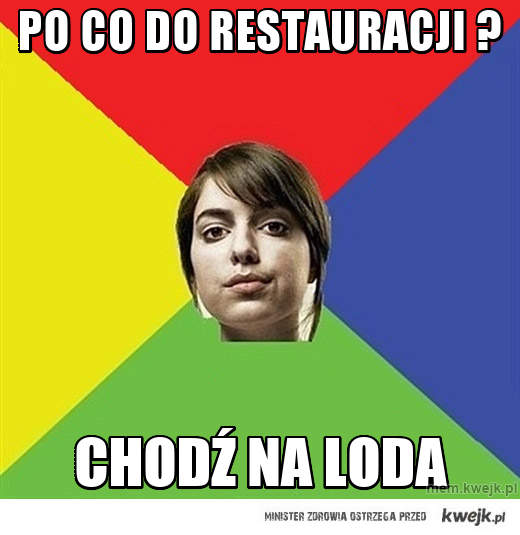 Po co do restauracji ?