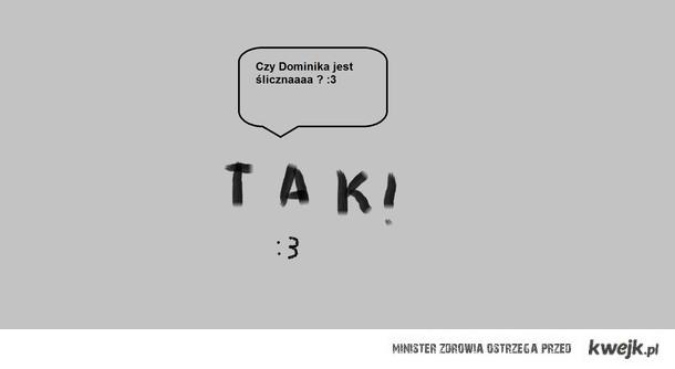 Dominika :>