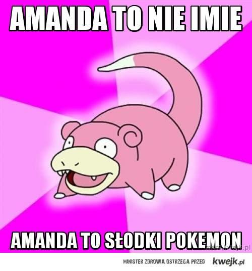 Amanda to nie imie