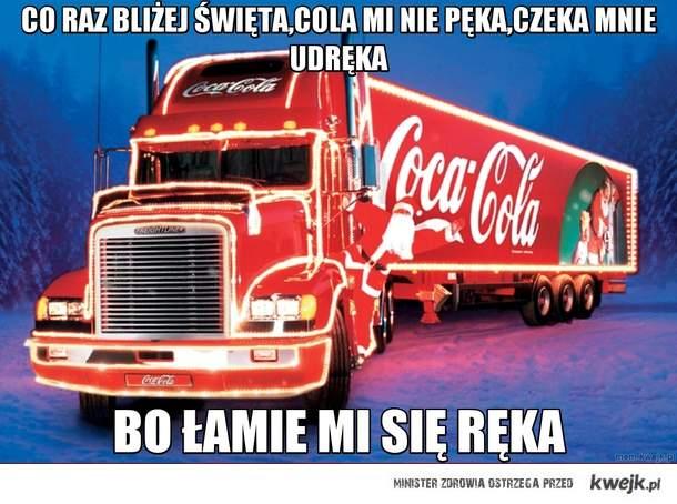co raz bliżej święta,Cola mi nie pęka,czeka mnie udręka