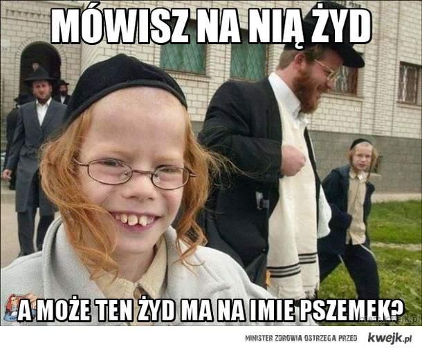 mówisz na nią żyd
