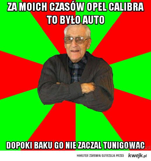 Za moich czasów Opel Calibra to było auto