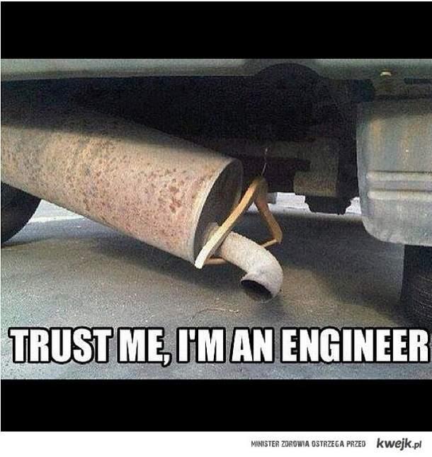 Zaufaj mi! Jestem inżynierem!