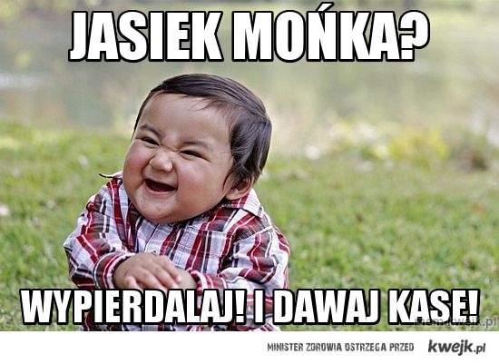 Jasiek Mońka?