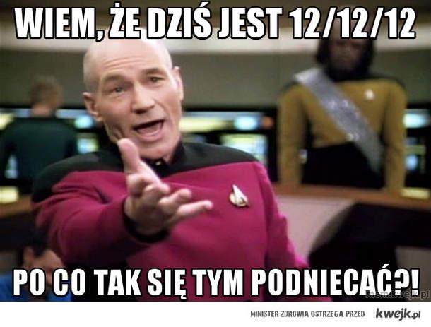 wiem, że dziś jest 12/12/12