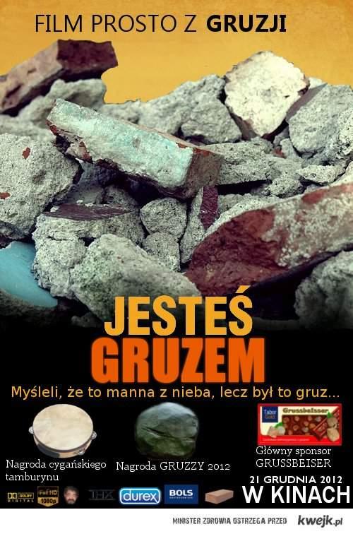 JESTEŚ GRUZEM