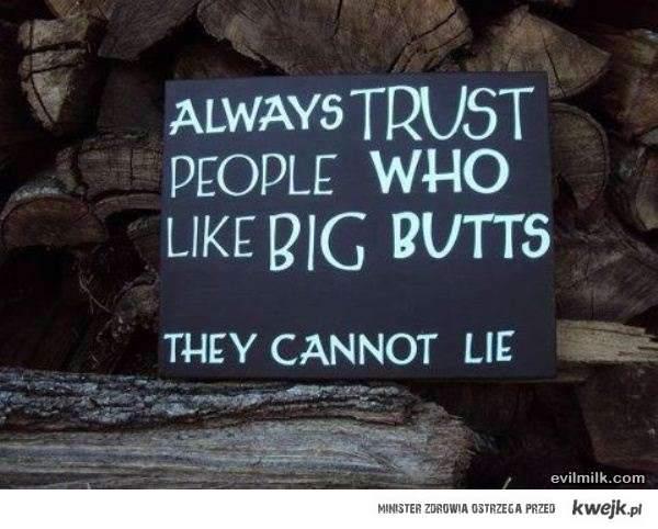ufaj ludziom z duzymi dupami