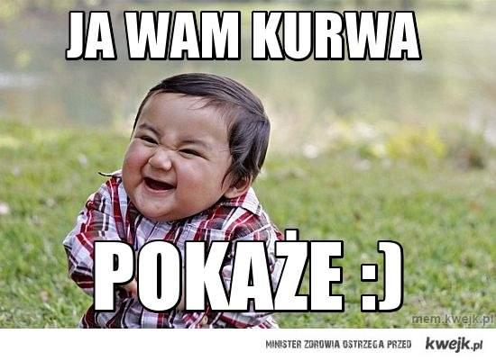 JA WAM KURWA