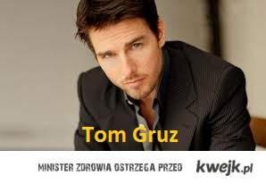 Gruz... Tom Gruz