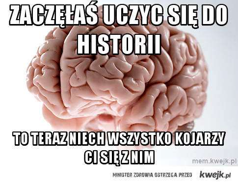 Zaczęłaś uczyc się do historii