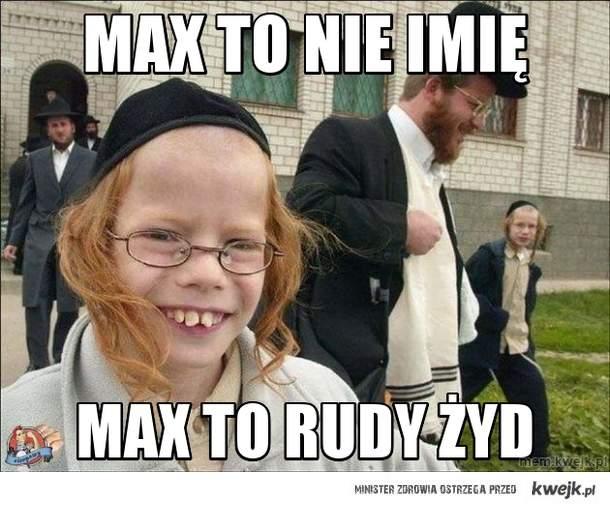 Max to nie imię