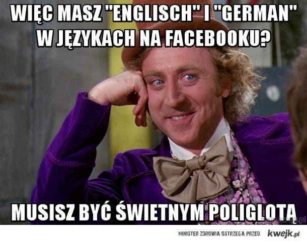 """więc MASZ """"ENGLISCH"""" I """"GERMAN"""" w językach na facebooku?"""