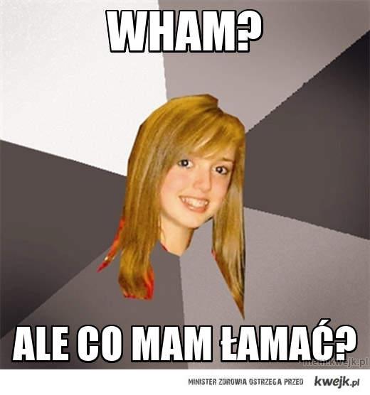 wham?