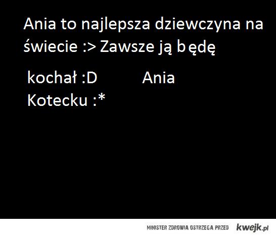 Ania Kotecku :*