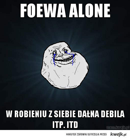 foewa alone