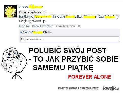 Forever alone - like it!