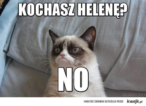 Kochasz Helenę?