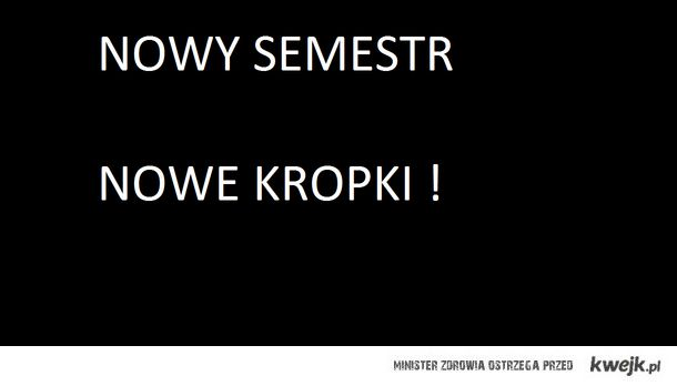 NOWY SEMESTR - NOWE KROPKI !
