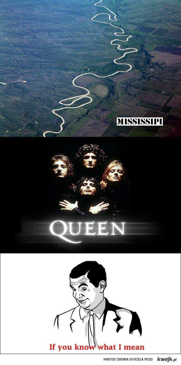 Mississippi queen if you know what i mean