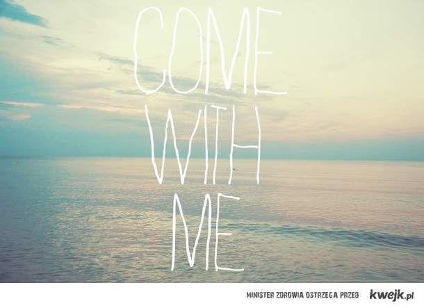 chodź tu.