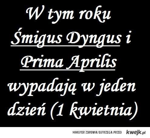 W 2013 Śmigus Dyngus i Prima Aprilis będzie w ten sam dzień!