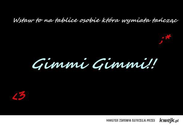 Gimmi Gimmi