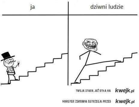 jak wchodzę po schodach..