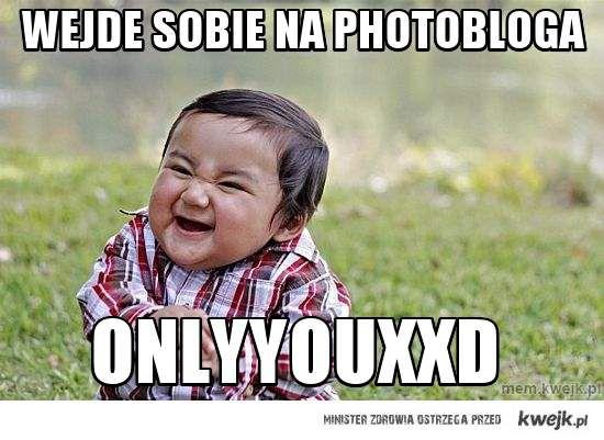 wejde sobie  na Photobloga