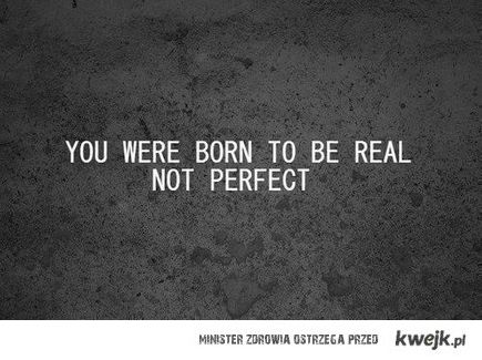 not perfect.