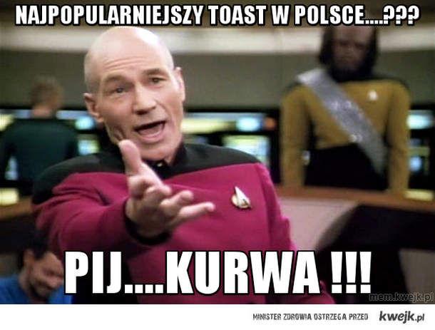 najpopularniejszy toast w polsce....???